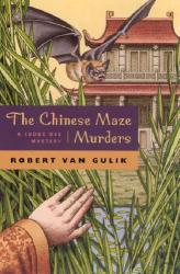 Robert van Gulik: The Chinese Maze Murders: A Judge Dee Mystery (Gulik, Robert Hans, Judge Dee Mystery.)