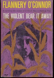 Flannery O'Connor: The Violent Bear It Away