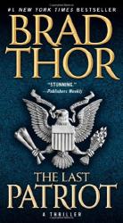 Brad Thor: The Last Patriot: A Thriller