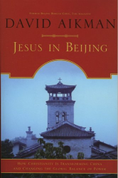 David Aikman: Jesus in Beijing: How Christianity Is Transforming China And Changing the Global Balance of Power