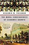 Benjamin M. Friedman: The Moral Consequences of Economic Growth