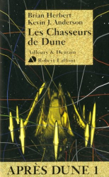 Brian Herbert: Après Dune. 1 : Les chasseurs de Dune