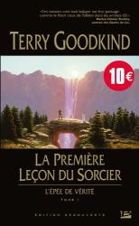 Terry Goodkind: L'Epee de Vérité, T1 : la Premiere Leçon du Sorcier (Edition Découverte)