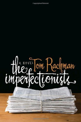 Tom Rachman: The Imperfectionists: A Novel