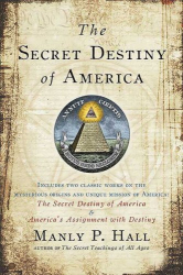 Manly P. Hall: The Secret Destiny of America