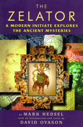 Mark Hedsel: The Zelator: A Modern Initiate Explores the Ancient Mysteries