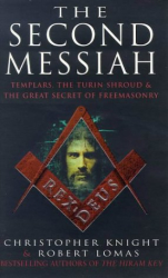 Christopher; Lomas, Robert Knight: The Second Messiah: Templars, the Turin Shroud and the Great Secret of Freemasonry
