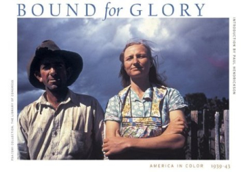 Paul Hendrickson: Bound for Glory : America in Color 1939-43