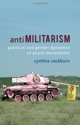 : Anti- militarism: Political and Gender Dynamics of Peace Movements