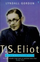 Lyndall Gordon: T.S.Eliot: An Imperfect Life