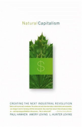Paul Hawken, Amory Lovins, L. Hunter Lovins : Natural Capitalism: Creating the Next Industrial Revolution