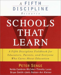 Peter M. Senge: Schools That Learn: A Fifth Discipline Fieldbook for Educators, Parents, and Everyone Who Cares About Education