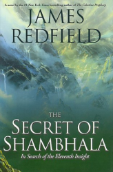 James Redfield: The Secret of Shambhala : In Search of the Eleventh Insight