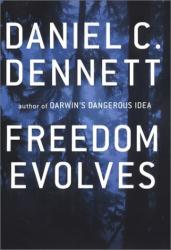 Daniel C. Dennett: Freedom Evolves
