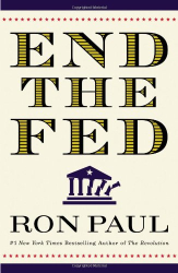 Ron Paul: End the Fed