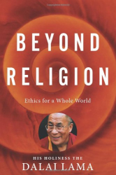 H.H. Dalai Lama: Beyond Religion: Ethics for a Whole World