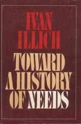 Ivan Illich: Toward a history of needs