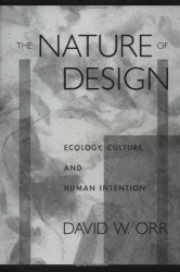 David W. Orr: The Nature of Design: Ecology, Culture, and Human Intention