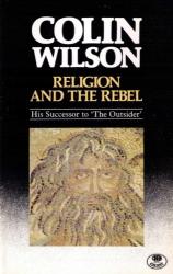 Colin Wilson: Religion and the Rebel