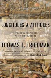 Thomas L. Friedman: Longitudes and Attitudes: Exploring the World After September 11