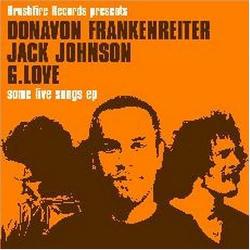 Jack Johnson, G Love, and Donavon Frankenreiter -