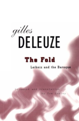 Gilles Deleuze: The Fold: Leibniz and the Baroque