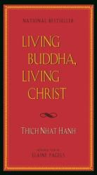 Thich Nhat Hanh: Living Buddha, Living Christ