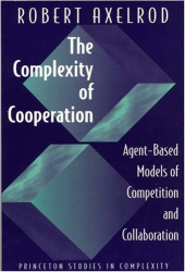 Robert Axelrod: The Complexity of Cooperation