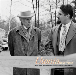Roland Reisley: Usonia, New York: Building a Community with Frank Lloyd Wright