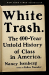 Nancy Isenberg: White Trash: The 400-Year Untold History of Class in America