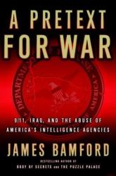 James Bamford: A Pretext for War