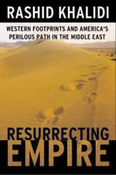 Rashid Khalidi: Resurrecting Empire