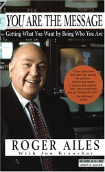 Roger Ailes: You Are the Message
