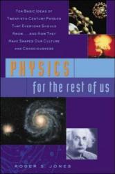 Roger S. Jones: Physics for the Rest of Us