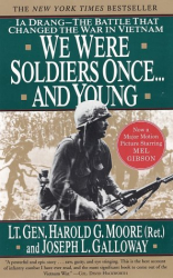 Harold G. Moore & Joseph Galloway: We Were Soldiers Once... and Young: Ia Drang--The Battle That Changed the War in Vietnam