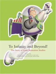 Karen Paik: To Infinity and Beyond!: The Story of Pixar Animation Studios