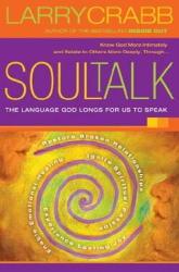 Larry Crabb: Soul Talk: Speaking with Power Into the Lives of Others