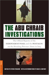 : The Abu Ghraib Investigations: The Official Independent Panel and Pentagon Reports on the Shocking Prisoner Abuse in Iraq