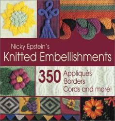 Nicky Epstein: Knitted Embellishments