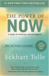 Eckhart Tolle: The Power of Now: A Guide to Spiritual Enlightenment