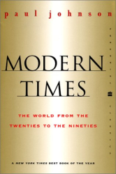 Paul M. Johnson: Modern Times  Revised Edition : World from the Twenties to the Nineties, The (Perennial Classics)
