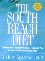 Arthur Agatston: The South Beach Diet: The Delicious, Doctor-Designed, Foolproof Plan for Fast and Healthy Weight Loss