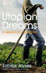 Tobias Jones: Utopian Dreams