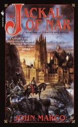 John Marco: Jackal of Nar (Tyrants & Kings #1)