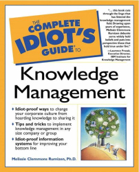 Melissie Rumizen: The Complete Idiot's Guide to Knowledge Management