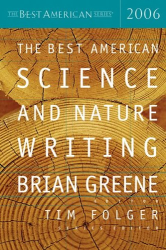 Brian Greene, editor: The Best American Science and Nature Writing 2006 (The Best American Series)