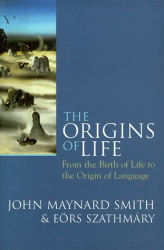 John Maynard Smith: The Origins of Life: From the Birth of Life to the Origin of Language