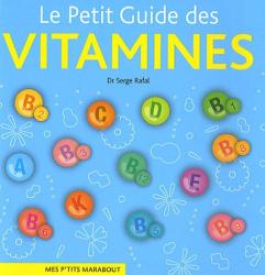 Serge Rafal: Le Petit Guide des vitamines