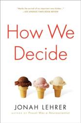 Jonah Lehrer: How We Decide