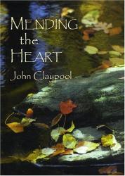 John Claypool: Mending the Heart